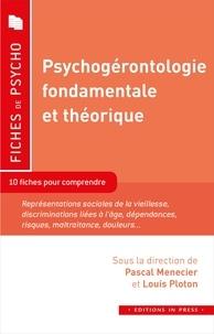 Pascal Menecier et Louis Ploton - Psychogérontologie fondamentale et théorique.