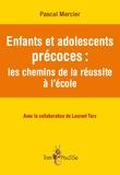Pascal Mercier - Enfants et adolescents précoces - Les chemins de la réussite à l'école.