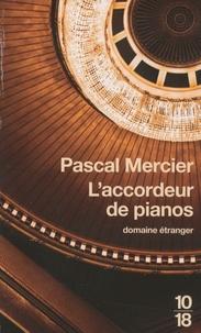 Pascal Mercier - L'accordeur de pianos.
