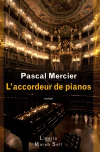 Pascal Mercier - L'accordeur de pianos.