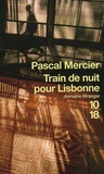 Pascal Mercier - Train de nuit pour Lisbonne.