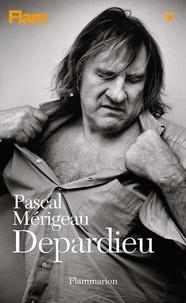Pascal Mérigeau - Depardieu.