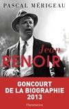 Pascal Mérigeau - Jean Renoir.