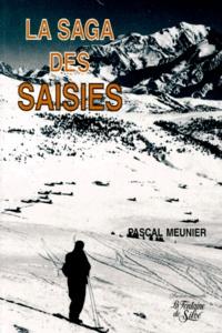 Pascal Meunier - La saga des Saisies.