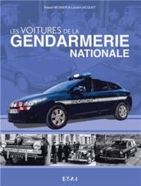 Pascal Meunier et Laurent Jacquot - Les voitures de la Gendarmerie Nationale.