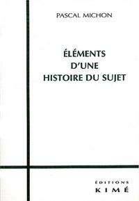 Pascal Michon - Éléments d'une histoire du sujet.