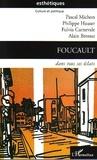 Pascal Michon et Philippe Hauser - Foucault dans tous ses éclats.