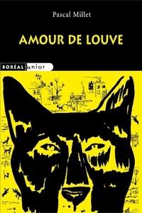 Pascal Millet - Amour de louve.