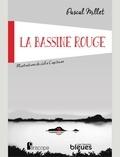 Pascal Millet et Julie Capitaine - La bassine rouge.