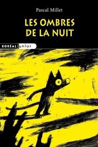 Pascal Millet - Les ombres de la nuit.