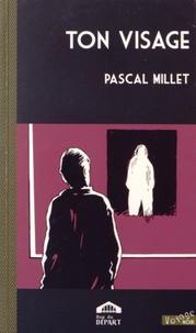 Pascal Millet - Ton visage.