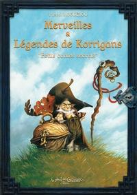 Pascal Moguérou - Merveilles & Légendes des Korrigans - Petits contes secrets.
