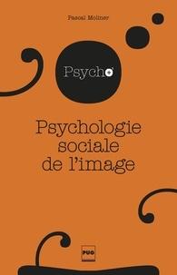 Pascal Moliner - Psychologie sociale de l'image.