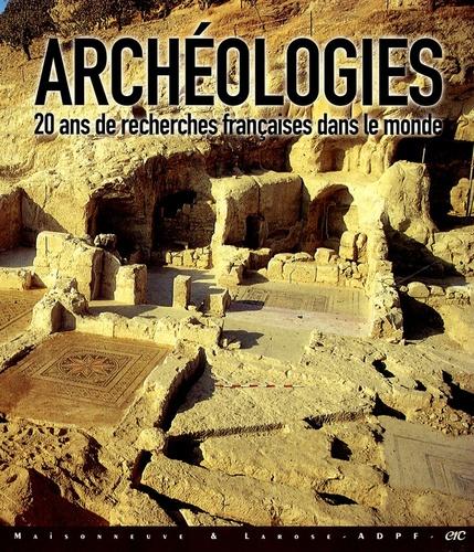 Pascal Mongne et  Collectif - Archéologies - Vingt ans de recherches françaises dans le monde.