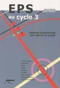 Pascal Moniot et Fabrice Reichert - EPS au cycle 3 - Séquences d'apprentissage pour valoriser les progrès.