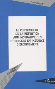 Le contentieux de la rétention administrative des étrangers en instance déloignement.pdf