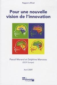 Pascal Morand et Delphine Manceau - Pour une nouvelle vision de l'innovation - Rapport officiel Avril 2009.