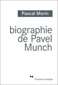 Pascal Morin - Biographie de Pavel Munch.