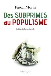 Pascal Morin - Des subprimes au populisme.