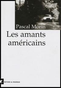 Pascal Morin - Les amants américains.
