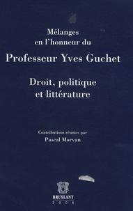 Droit, politique et littérature - Mélanges en lhonneur du Professeur Yves Guchet.pdf
