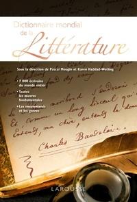 Pascal Mougin et Karen Haddad-Wotling - Dictionnaire mondial de la Littérature.