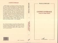Pascal Mougin - L'effet d'image - Essai sur Claude Simon.