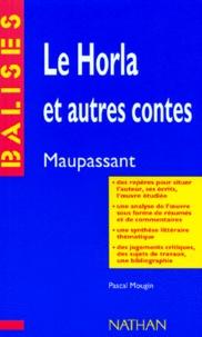 """Pascal Mougin - """"Le Horla"""", Guy de Maupassant - Des repères pour situer l'auteur, ses écrits, l'oeuvre étudiée...."""