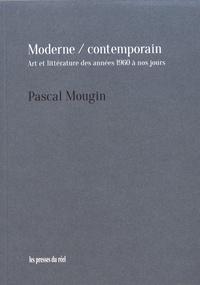 Pascal Mougin - Moderne / contemporain - Art et littérature des années 1960 à nos jours.