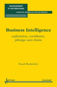 Pascal Muckenhirn - Business Intelligence - Exploration, corrélation, pilotage sans limite.