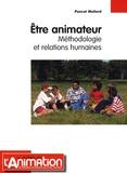 Pascal Mullard - Etre animateur - Méthodologie et relations humaines.