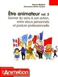 Pascal Mullard - Etre animateur - Volume 2, Donner du sens à son action, entre vécus personnels et posture professionnelle.