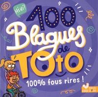 Pascal Naud et Virgile Turier - 100 blagues de Toto 100 % fous rires !.