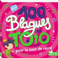Pascal Naud et Virgile Turier - 100 blagues de Toto pour la cour de récré.