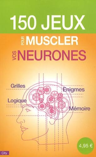Pascal Naud - 150 jeux pour muscler vos neurones.