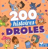 Pascal Naud et Virgile Turier - 200 histoires drôles.