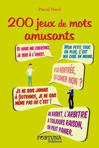 Pascal Naud - 200 jeux de mots amusants.