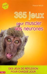 Pascal Naud - 365 jeux pour muscler vos neurones - Volume 2.