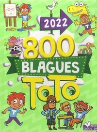Pascal Naud et Virgile Turier - 800 blagues de Toto.