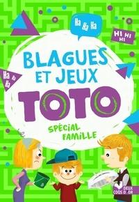 Pascal Naud et Virgile Turier - Blagues et jeux Toto spécial famille.