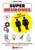 Pascal Naud - Super neurones aux toilettes.
