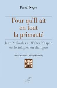 Openwetlab.it Pour qu'il ait en tout la primauté - Jean Zizioulas et Walter Kasper, ecclésiologies en dialogue Image