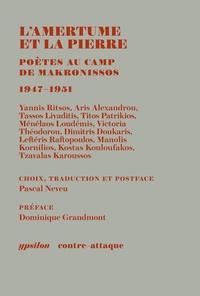 Pascal Neveu - L'amertume et la pierre - Poètes au camp de Makronissos.