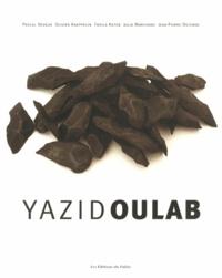 Pascal Neveux et Olivier Kaeppelin - Yazid Oulab.