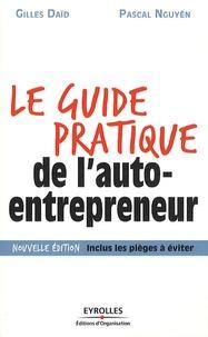 Pascal Nguyen et Gilles Daïd - Le guide pratique de l'auto-entrepreneur.