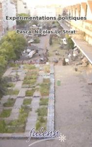 Pascal Nicolas-Le Strat - Expérimentations politiques.