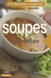 Pascal Nicolas - Soupes authentiques.