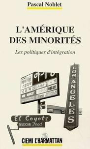 Pascal Noblet - L'Amérique des minorités - Les politiques d'intégration.