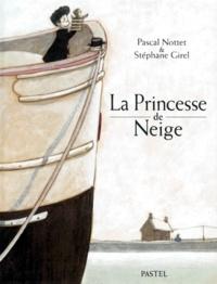 Pascal Nottet et Stéphane Girel - La princesse de neige.