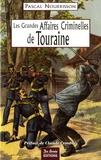 Pascal Nourrisson - Les grandes affaires criminelles de Touraine.